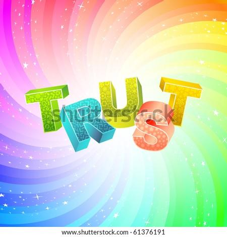 TRUST. Rainbow 3d illustration.