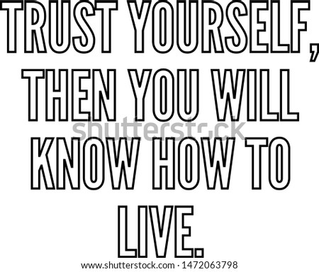 trust yourself then you will