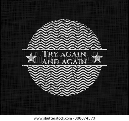 Try again and again chalk emblem, retro style, chalk or chalkboard texture