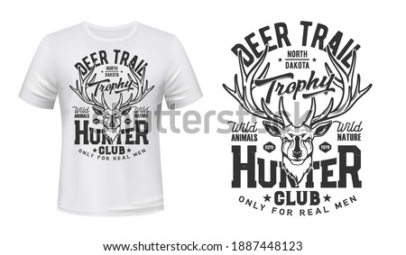 Tshirt print with deer, vector mascot for hunter club. Reindeer head on white apparel. Wild animals hunting outdoor adventure emblem. Isolated t shirt mockup with monochrome stag and typography Foto d'archivio ©