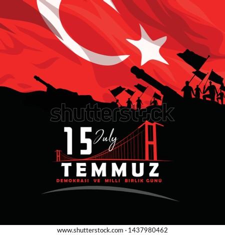 Turkish holiday Demokrasi ve Milli Birlik Gunu 15 Temmuz Translation from Turkish: The Democracy and National Unity Day of Turkey, veterans and martyrs of 15 July.