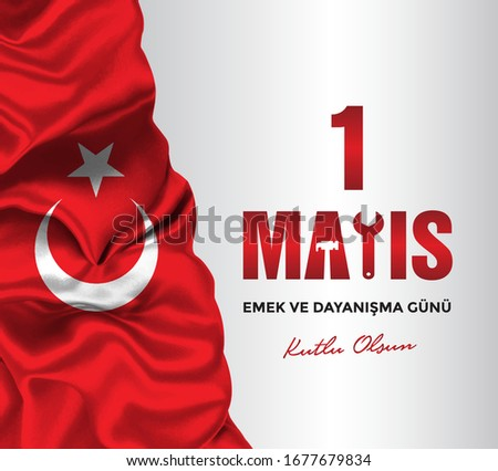 Turkish holiday on May Day is a day of work and solidarity. Translation from Turkish: a day of work and solidarity. May 1 Labour Day turkey.