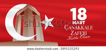 Turkish national holiday of March 18, 1915 the day the Ottomans victory Canakkale Victory background. Monument. Translation: victory of Canakkale happy greeting. Banner illustration in vector.