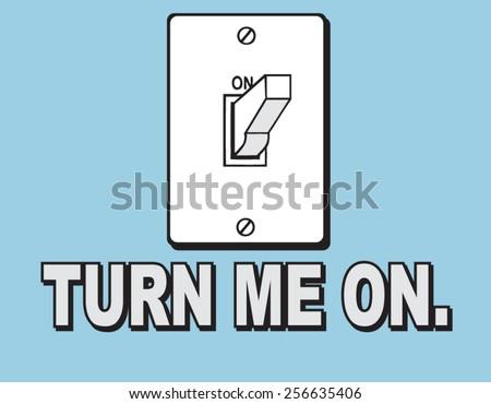 turn me