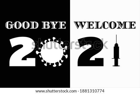 turn of 2020 to 2021,and say goodbye corona, welcome vaccines