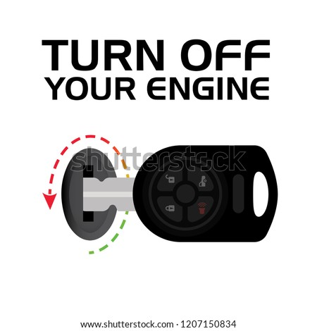 turn off your engine switch