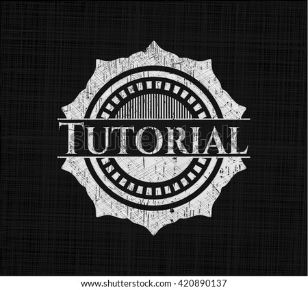 Tutorial written on a chalkboard