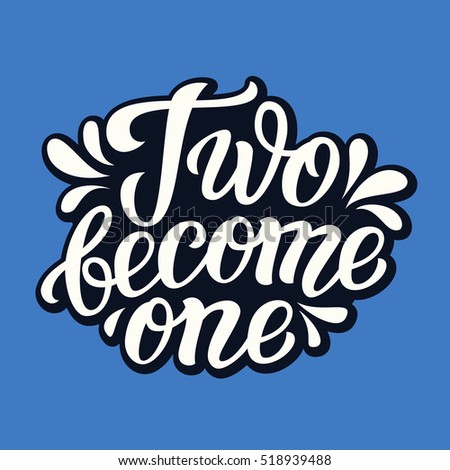 two become one hand lettering