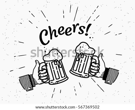 Two hands with thumbs up symbol icon of cold beer glasses. Retro fashioned illustration of friends hands holds beer bottle with handwritten lettering text cheers on grunge background