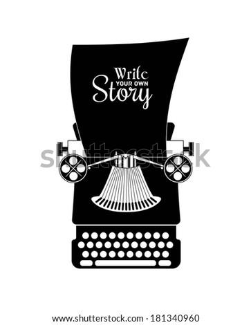 "Typewriter vector silhouette. ""Write your own story"" slogan"