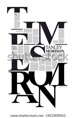 Typograpchic poster tribute to Stanley Morison, creator of the Times new Roman. Inspired by newspaper layouts