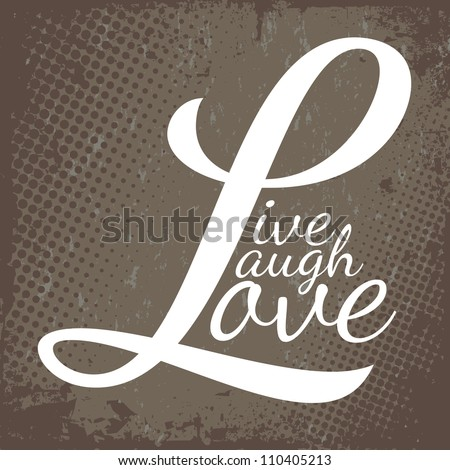 Typographic Montage Of The Words Live Laugh Love In Vector ...