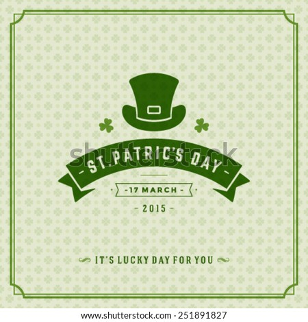 Typographic Saint Patrick's Day Retro Background. Vintage Vector design greetings card or poster.
