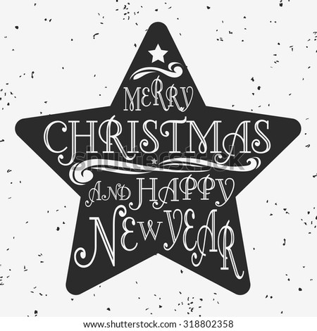 typographical greeting card with star merry christmas and happy new year lettering grunge