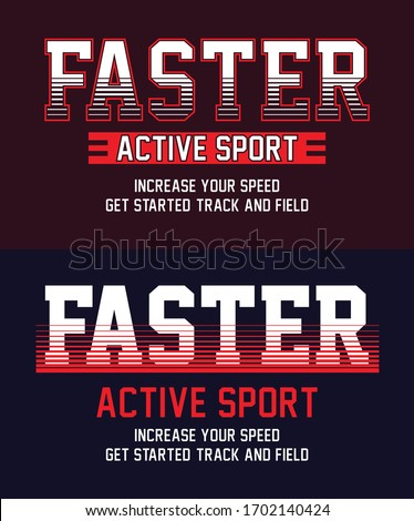 typography design faster, active sport, graphic t shirt, vector illustration