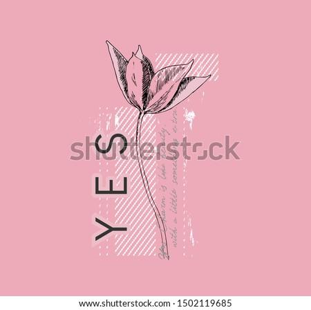 Typography flowers slogan for t shirt printing design