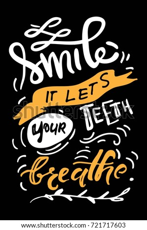 Typography lettering design on a tooth shape grunge texture and sunburst for print, t-shirt. Smile, it let's your teeth breathe.