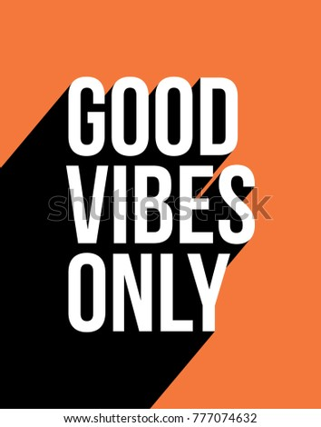 Typography long shadow motivational quote word art poster featuring  good vibes only