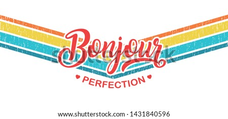 "typography slogan on strip colors illustration bonjour is a French word meaning ""hello"" for t shirt printing, tee graphic design."