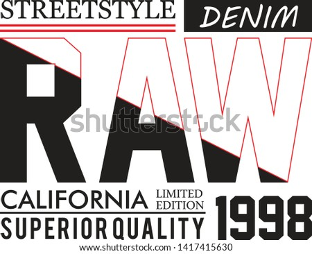 Typography Slogan Raw Denim With T-shirt and apparels print graphic vector Varsity typography.