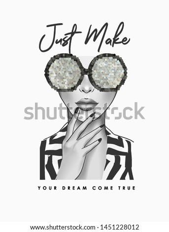 typography slogan with b/w girl in sequins glasses illuatrtion