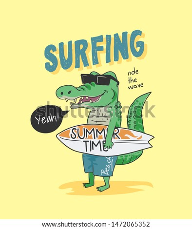 typography slogan with cartoon crocodile holding surfboard illustration