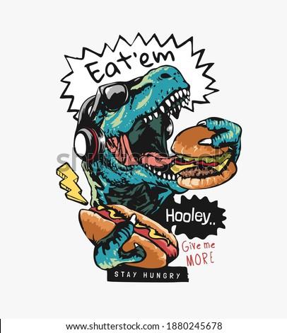 typography slogan with cartoon dinosaur eating hamburger illustration