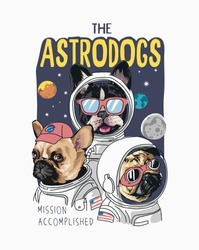 typography slogan with cartoon dogs in astronaut costume illustration