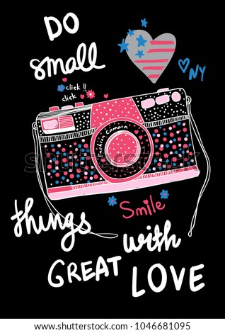 Typography slogan with cute camera vector for t shirt printing and embroidery, Graphic tee and printed tee