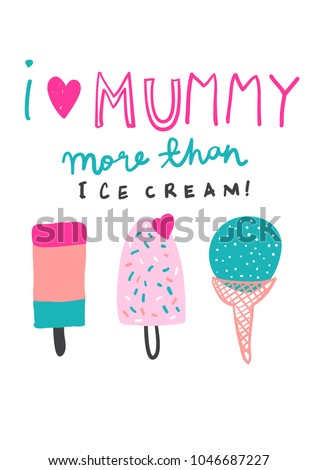 Typography slogan with cute ice cream vector for t shirt printing and embroidery, Graphic tee and printed tee