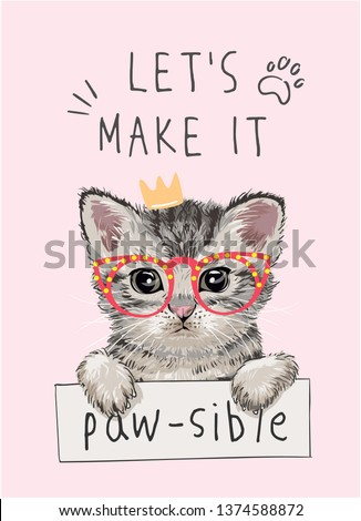 typography slogan with cute kitten illustration holding sign