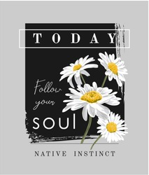 typography slogan with daisy flower illustration