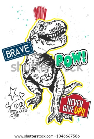 Typography slogan with dinosaur vector for t shirt printing and embroidery, Graphic tee and printed tee