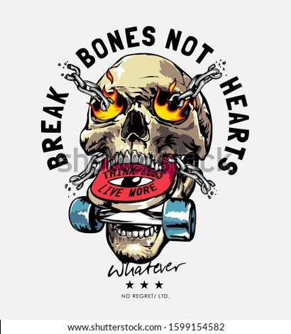 typography slogan with graphic skull with skateboard in mouth illustration