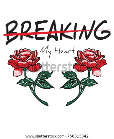 Typography slogan with roses vector for t shirt embroidery or printing, Graphic tee & Printed tee
