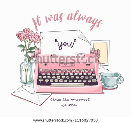 typography slogan with vintage typewriter on the desk illustration