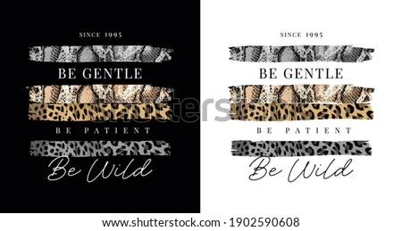 typography slogan with wild animal skin patterns on black and white background