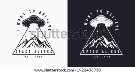 UFO and space design for t-shirt with spaceship, mountains and slogan text. Typography graphics for tee shirt. Apparel print in UFO theme. Vector illustration.