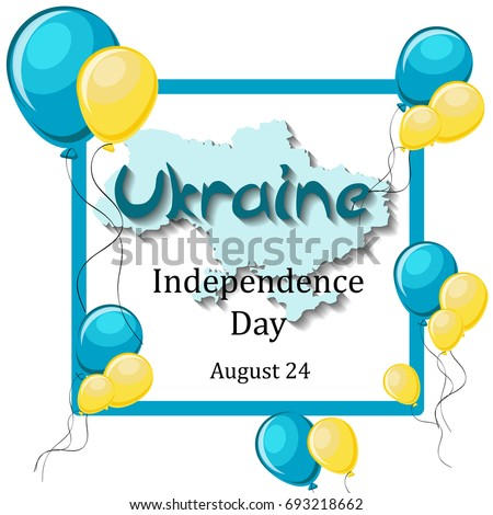 Ukraine Independence Day, August 24 greeting card template with balloons, frame, map and text on white background. Cartoon vector illustration in flat style.