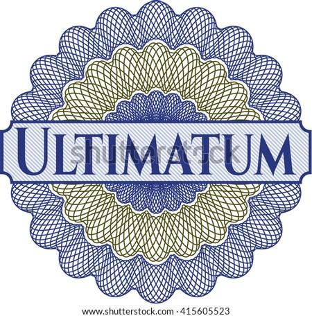 Ultimatum inside money style emblem or rosette