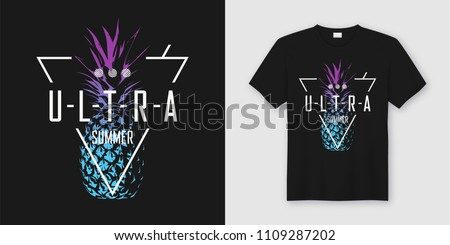 Ultra summer. Stylish t-shirt and apparel modern design with neon style pineapple, typography, print, vector illustration. Global swatches.