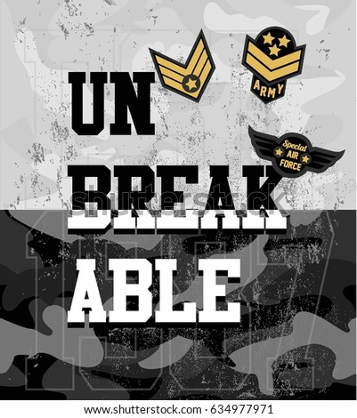 Unbreakable Slogan Camouflage College With Slogan Army Badges, Pins, Patches Soldier T-shirt and apparels print graphic vector Varsity typography Urban Camo.