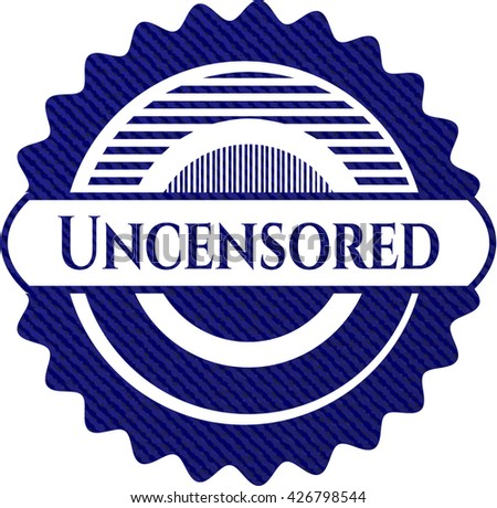 Uncensored badge with denim texture