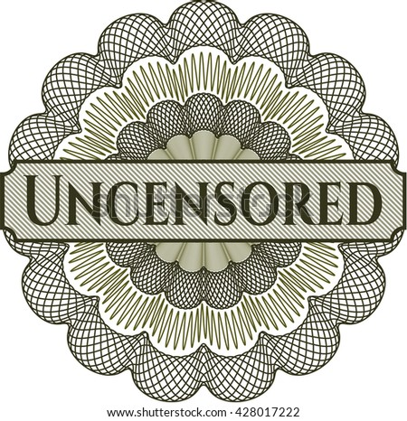 Uncensored written inside a money style rosette