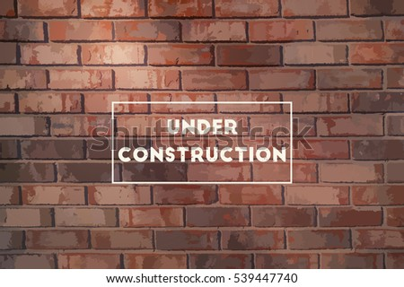 Under construction illustration on a brick wall background