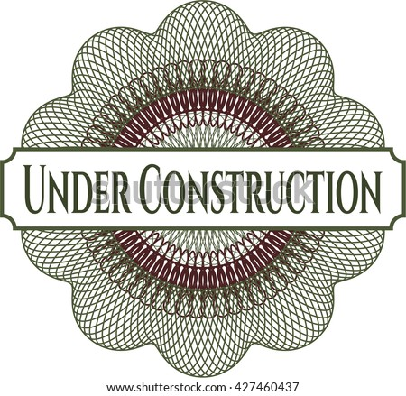 Under Construction inside money style emblem or rosette
