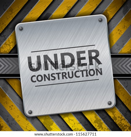 Under construction metal sign on metallic warning stripes, vector