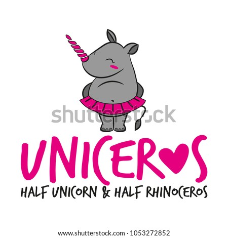 Uniceros, half unicorn half rhinoceros' funny vector quotes and rhino drawing. Lettering poster or t-shirt textile graphic design. / Cute fat girl rhinoceros character illustration in pink tutu shirt.
