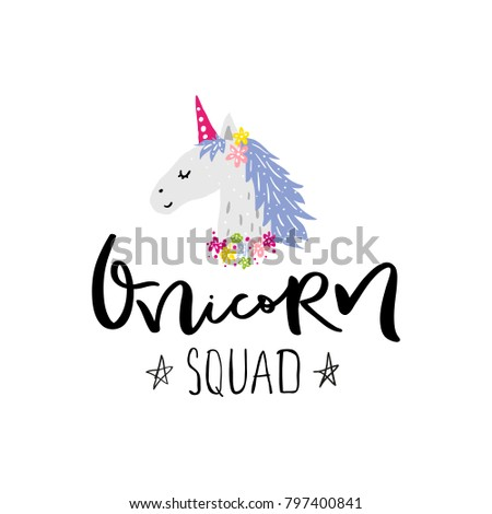 Unicorn squad illustration. Doodle elements. Hand drawn style. Ink lettering design. #797400841