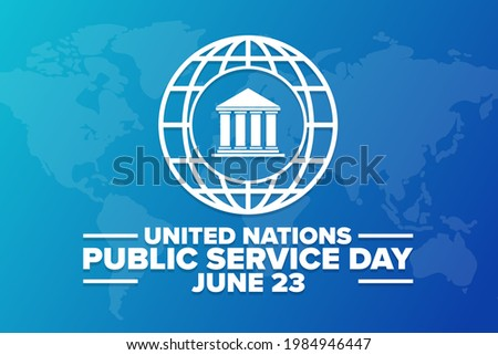 United Nations Public Service Day. June 23. Holiday concept. Template for background, banner, card, poster with text inscription. Vector EPS10 illustration Stock photo ©